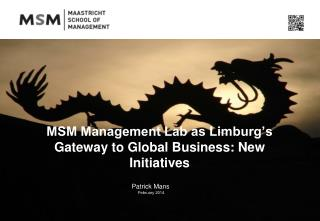 MSM Management Lab as Limburg's Gateway to Global Business: New Initiatives