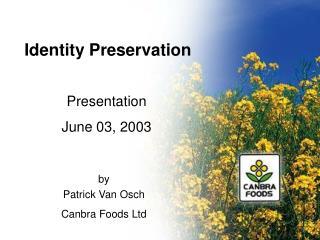 Identity Preservation