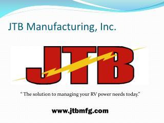 JTB Manufacturing, Inc.