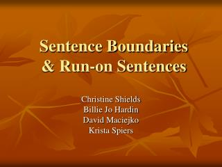 Sentence Boundaries   Run-on Sentences