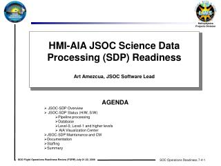 HMI-AIA JSOC Science Data Processing (SDP) Readiness Art Amezcua, JSOC Software Lead