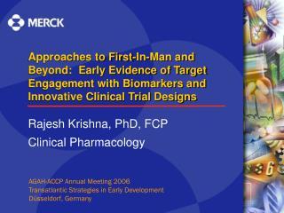 Rajesh Krishna, PhD, FCP Clinical Pharmacology