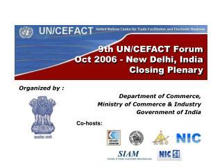 9th UN/CEFACT Forum  Oct 2006 - New Delhi, India Closing Plenary