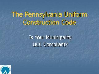 The Pennsylvania Uniform  Construction Code