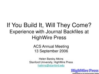 If You Build It, Will They Come?  Experience with Journal Backfiles at HighWire Press