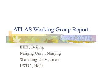 ATLAS Working Group Report