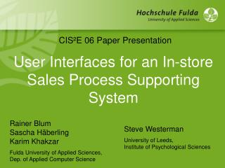 User Interfaces for an In-store  Sales Process Supporting System