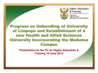 Presentation  to the PC on Higher Education &  Training  19 June 2013