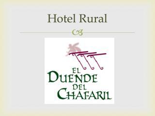 Hotel Rural El Duende del Chafaril. C�ceres.