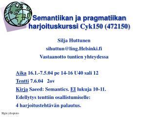 Semantiikan ja pragmatiikan harjoituskurssi  Cyk150 (472150)