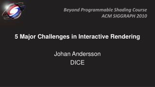 5 Major Challenges in Interactive Rendering