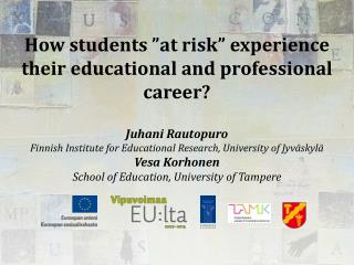 "How students ""at risk"" experience their educational and professional career?"