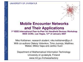Niko Kotilainen, research student, niko.kotilainen@jyu.fi