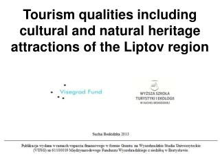 Tourism qualities including cultural and natural heritage attractions of the Liptov region