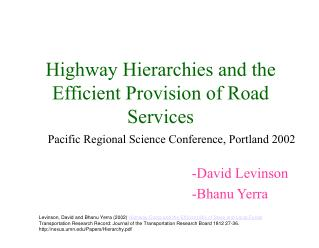 Highway Hierarchies and the Efficient Provision of Road Services