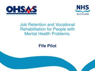 Job Retention and Vocational Rehabilitation for People with Mental Health Problems.