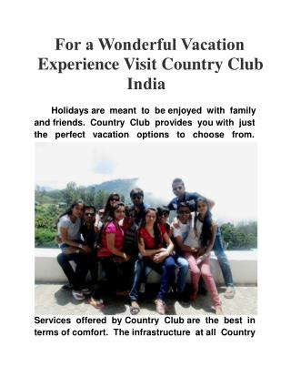For a Wonderful Vacation Experience Visit Country Club India