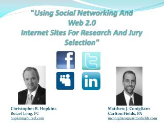 """ Using Social Networking And  Web 2.0 Internet Sites For Research And Jury Selection"""