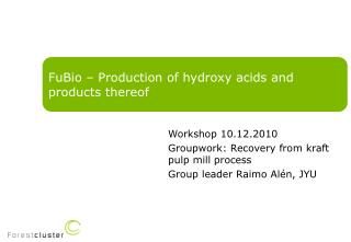 FuBio � Production of hydroxy acids and products thereof