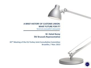 A BRIEF HISTORY OF CUSTOMS UNION:  WHAT FUTURE FOR IT? * from  an  unusualist's  view  point