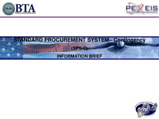 STANDARD PROCUREMENT SYSTEM� Contingency (SPS-C) INFORMATION BRIEF