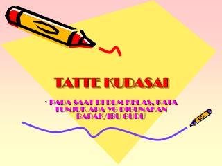 TATTE KUDASAI