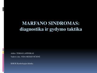 MARFANO SINDROMAS: diagnostika ir gydymo taktika