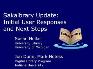 Sakaibrary Update: Initial User Responses  and Next Steps
