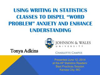 "Using Writing in Statistics Classes to Dispel ""Word Problem"" Anxiety and Enhance Understanding"