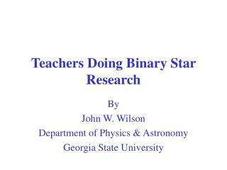 Teachers Doing Binary Star Research