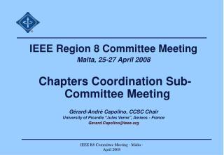 IEEE Region 8 Committee Meeting  Malta ,  25-27 April 2008