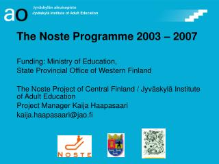 The Noste Programme 2003 – 2007 Funding: Ministry of Education,