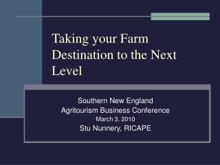 Taking your Farm Destination to the Next Level