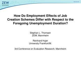 Reinhard Hujer University Frankfurt/M. 3rd Conference on Evaluation Research, Mannheim