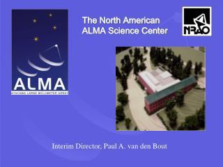 The North American  ALMA Science Center