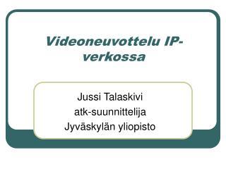 Videoneuvottelu IP-verkossa