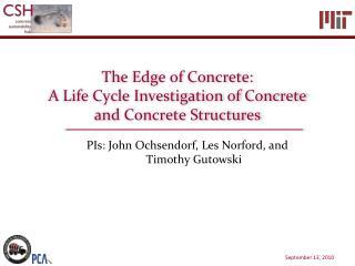 PIs: John  Ochsendorf , Les  Norford , and Timothy  Gutowski
