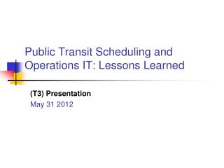 Public Transit Scheduling and Operations IT: Lessons Learned