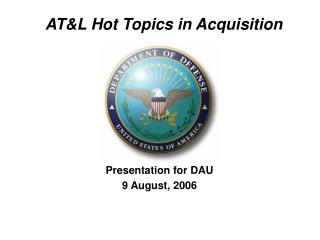 AT&L Hot Topics in Acquisition