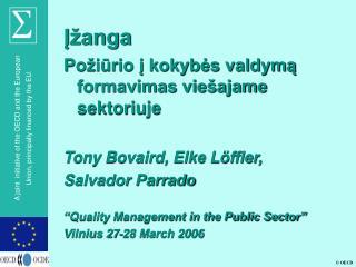 Įžanga Požiūrio į kokybės valdymą formavimas viešajame sektoriuje Tony Bovaird, Elke Löffler,