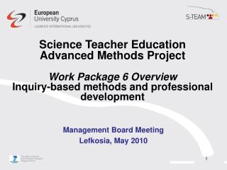 Science Teacher Education Advanced Methods Project Work Package 6 Overview