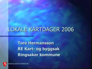 LOKALE KARTDAGER 2006