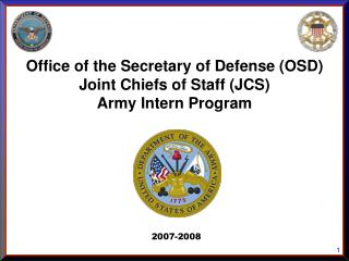 Office of the Secretary of Defense (OSD) Joint Chiefs of Staff (JCS)  Army Intern Program