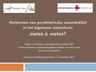 Herkennen van psychiatrische comorbiditeit  in het algemeen ziekenhuis:  meten is weten?