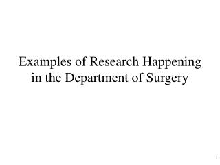Examples of Research Happening in the Department of Surgery