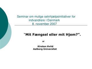""""""" Mit Fængsel eller mit Hjem?"""". Af       Kirsten Hviid Aalborg Universitet"""