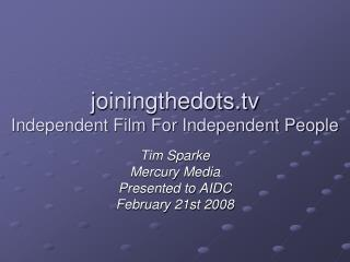 j oiningthedots Independent Film For Independent People