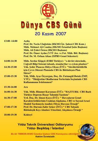 13:00 -14:00Açılış  Prof. Dr. Necla Uluğtekin (HKMO İst. Şubesi CBS Kom.)
