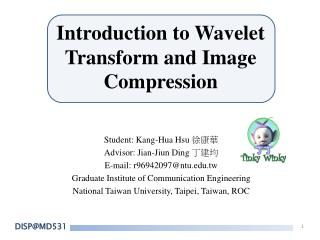 Introduction to Wavelet Transform and Image Compression