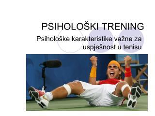 PSIHOLOŠKI TRENING